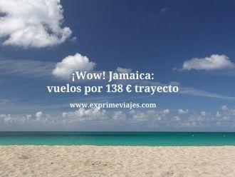 ¡Wow! Jamaica vuelos por 138 euros trayecto