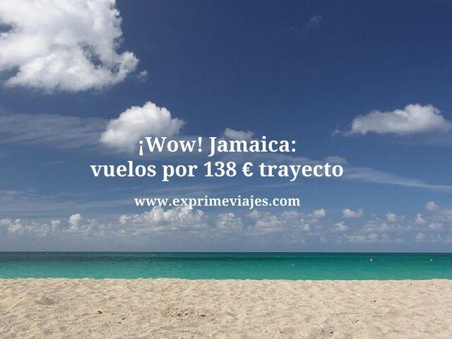 ¡WOW! VUELOS A JAMAICA POR 138EUROS TRAYECTO