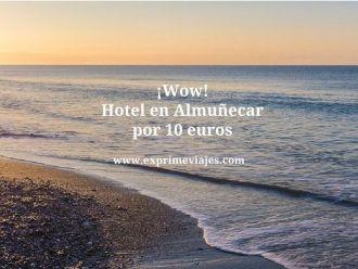 ¡Wow! hotel en Almuñecar por 10 euros
