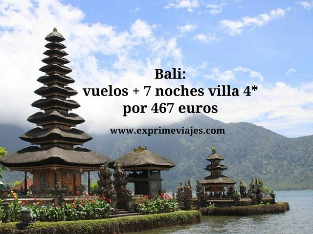 Bali vuelos + 7 noches villa 4* por 467 euros