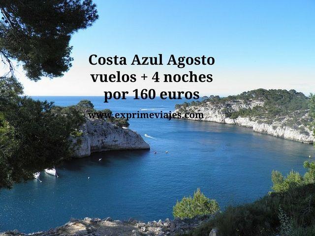 Costa azul agosto vuelos + 4 noches por 160 euros