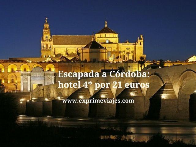 Escapada a Córdoba hotel 4* por 21 euros