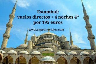 Estambul vuelos + 4 noches 4* por 195 euros