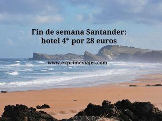 Fin de semana Santander hotel 4* por 28 euros