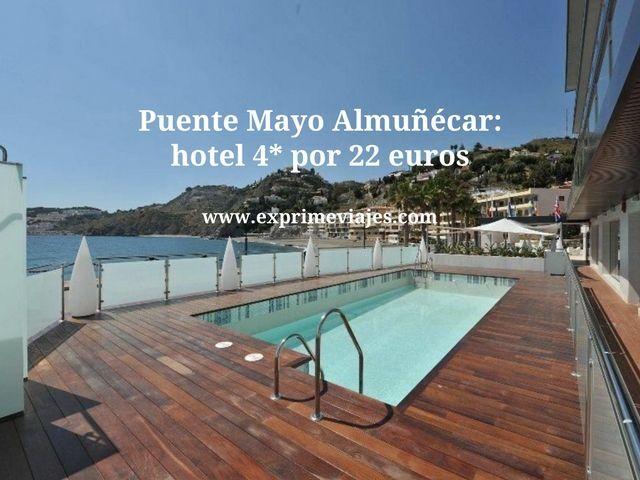 PUENTE MAYO ALMUÑÉCAR: HOTEL 4* POR 22EUROS