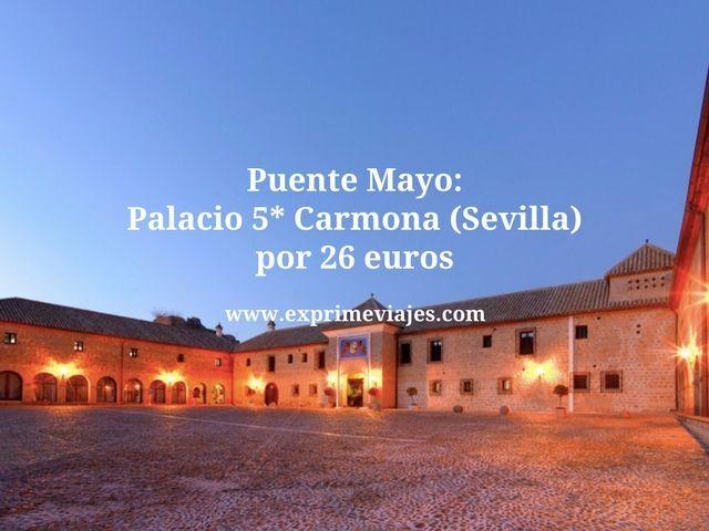 Puente Mayo palacio 5* Carmona (Sevilla) por 26 euros