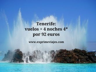Tenerife vuelos + 4 noches 4* por 92 euros