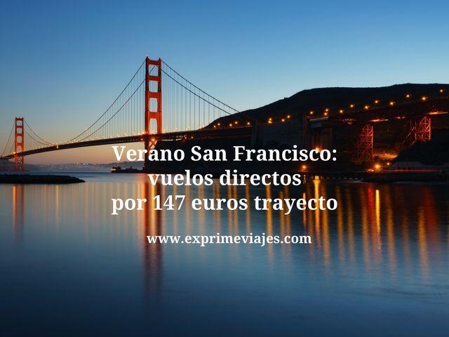 VERANO SAN FRANCISCO: VUELOS DIRECTOS POR 147EUROS TRAYECTO