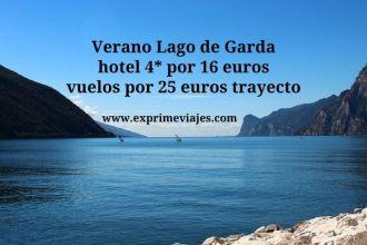 Verano lago de garda hotel por 16 euros, vuelos por25 euros trayecto