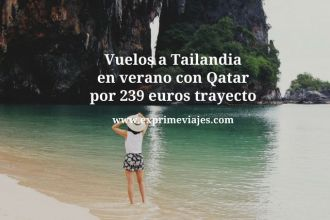 Vuelos a Tailandia en verano con Qatar por 239 euros trayecto