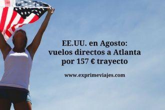 atlanta agosto vuelos directos 157 euros trayecto
