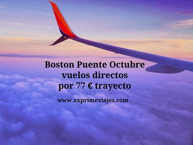 boston puente octubre vuelos directos 77 euros
