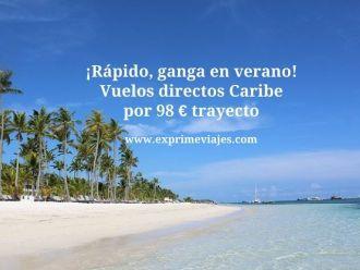 caribe verano vuelos 98 euros trayecto