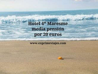 hotel 4* Maresme media pensión por 20 euros