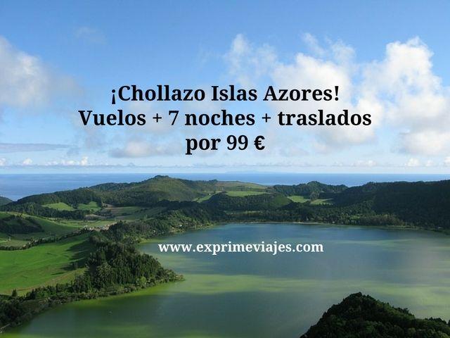 islas azores vuelos 7 noches traslados 99 euros