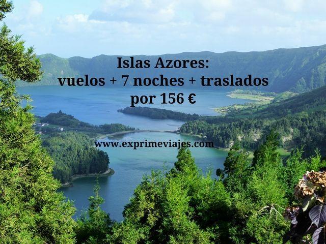 ISLAS AZORES: VUELOS + 7 NOCHES + TRASLADOS POR 156EUROS