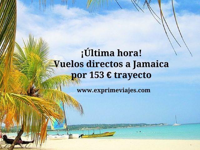 jamaica vuelos directos 153 euros trayecto