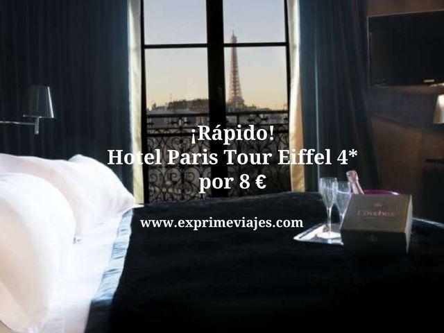 paris tarifa error hotel 4 estrellas tour eiffel 8 euros