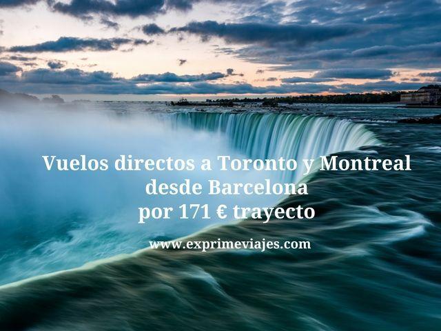 toronto y montreal desde barcelona vuelos directos 171 euros