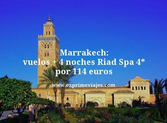 Marrakech vuelos + 4 noches Riad Spa 4* por 114 euros