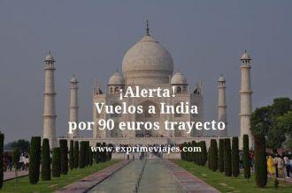 Alerta-Vuelos-a-India-por-90-euros-trayecto