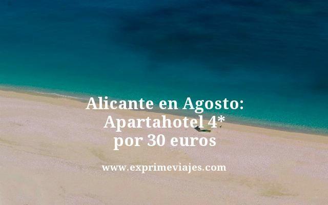 Alicante en Agosto apartahotel 4* por 30 euros