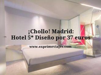 Chollo-Madrid-Hotel-5-Diseño-por-37-euros