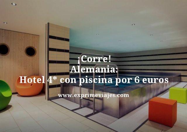 ¡CORRE! ALEMANIA: HOTEL 4* CON PISCINA POR 6EUROS