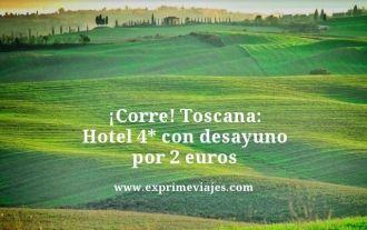 Corre Toscana hotel 4 estrellas con desayuno por 2 euros