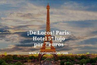 de locos Paris hotel 5* lujo por 7 euros