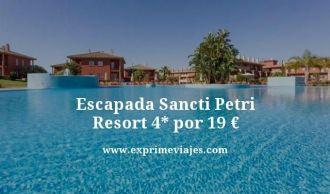 Escapada Sancti Petri resort 4 estrellas por 19 euros