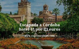 Escapada a Cordoba hotel 4 estrellas por 23 euros