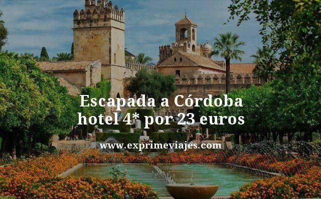 ESCAPADA A CÓRDOBA: HOTEL 4* POR 23EUROS