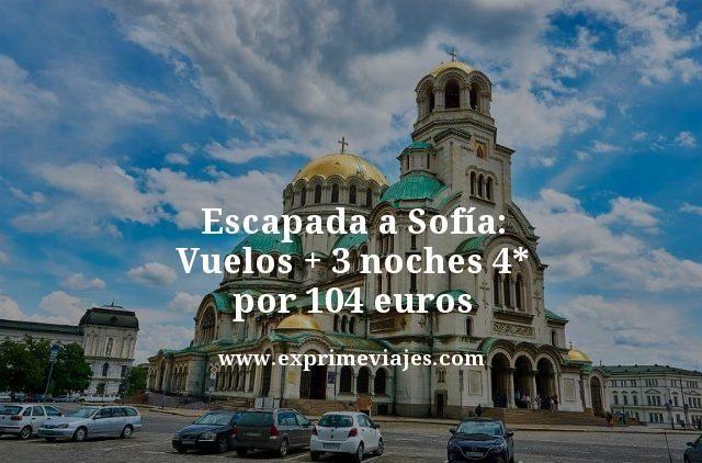 ESCAPADA A SOFIA: VUELOS + 3 NOCHES 4* POR 104EUROS
