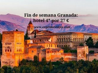 Fin de semana Granada Hotel 4 estrellas por 27 euros