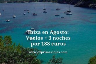 Ibiza en Agosto vuelos mas 3 noches por 188 euros
