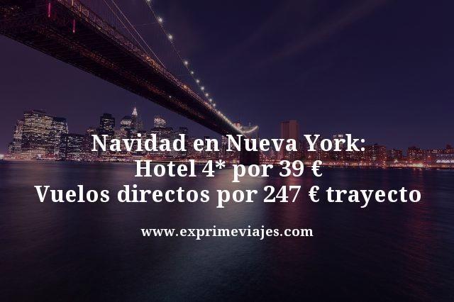 Navidad-en-Nueva-York-Hotel-4-por-39--Vuelos-directos-por-247--trayecto