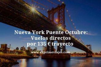 Nueva York puente de Octubre vuelos directos por 135 euros trayecto