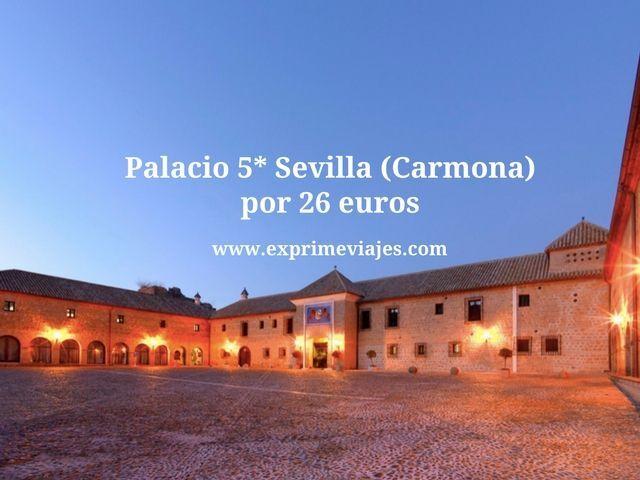Palacio 5 estrellas sevilla carmona por 26 euros