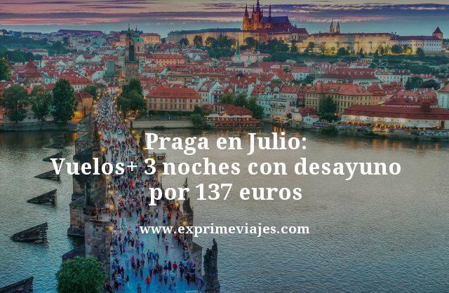 Praga en Julio vuelos mas 3 noches con desayuno por 137 euros