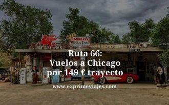 Ruta 66 vuelos a Chicago por 149 euros trayecto