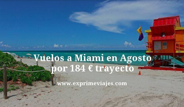 Vuelos a Miami en agosto por 184 euros trayecto
