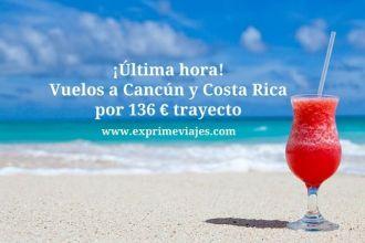 cancun costa rica vuelos 136 euros trayecto