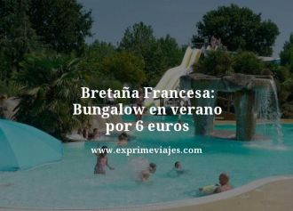 Bretana-Francesa-Bungalow-en-verano-por-6-euros