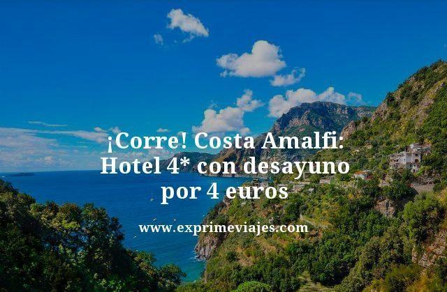 corre costa amalfi hotel 4 estrellas con desayuno por 4 euros