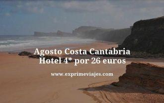 agosto costa Cantabria hotel 4 estrellas por 26 euros