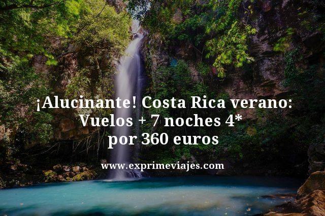 Alucinante-Costa-Rica-verano-Vuelos--7-noches-4-estrellas-por-360-euros