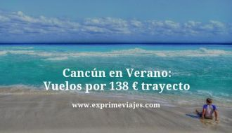 Cancún-en-Verano-Vuelos-por-138-euros-trayecto