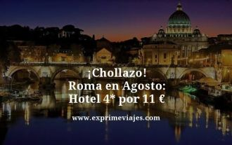 chollazo roma en agosto hotel 4 estrellas por 11 euros