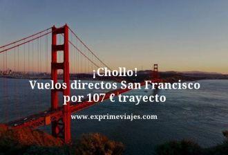 chollo vuelos directos a San Francisco por 107 euros trayecto